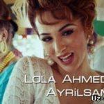 Лола Ахмедова - Айрилсам / Lola Ahmedova - Ayrilsam
