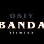 Osiy banda (uzbek film) 2014