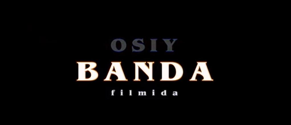 Osiy banda (uzbek kino) Осий банда (узбек кино)