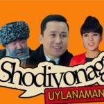 Bunyodbek Saidov - Shodiyonaga uylanaman (o'zbek film) | Шодиёнага уйланаман (узбекфильм)