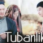 Tubanlik (o'zbek film) | Тубанлик (узбекфильм)