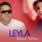 Rashid Holiqov - Leyla | Рашид Холиков - Лейла