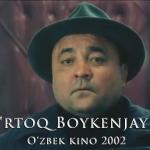 O'rtoq Boykenjayev / Урток Бойкенжаев (O'zbek kino)