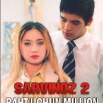 Sarvinoz 2 — Baxt uchun million (o'zbek film) | Сарвиноз 2 — Бахт учун миллион (узбекфильм)