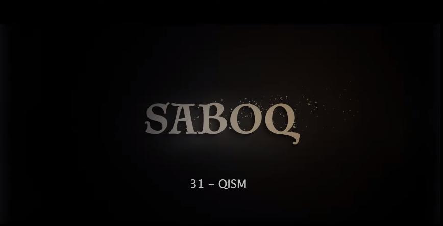 Saboq (o'zbek serial) Сабок (узбек сериал) 31-qism