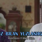 Yuz bilan yuzlashgach (Hind kino O'zbek tilida)