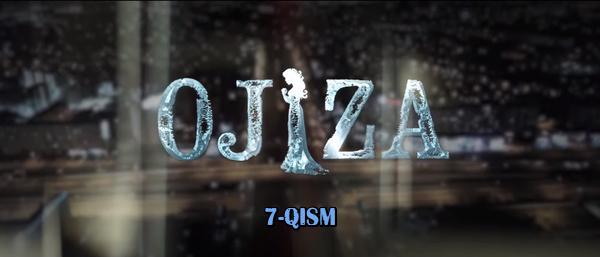 Ojiza (o'zbek serial) | Ожиза (узбек сериал) 7-qism