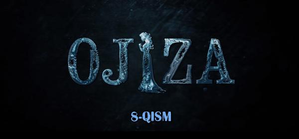 Ojiza (o'zbek serial) | Ожиза (узбек сериал) 8-qism