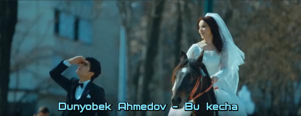 Dunyobek Ahmedov - Bu kecha Дунёбек Ахмедов - Бу кеча