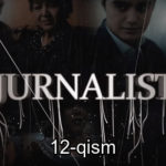Jurnalist 12-qism (o'zbek serial) | Журналист 12-кисм (узбек сериал)