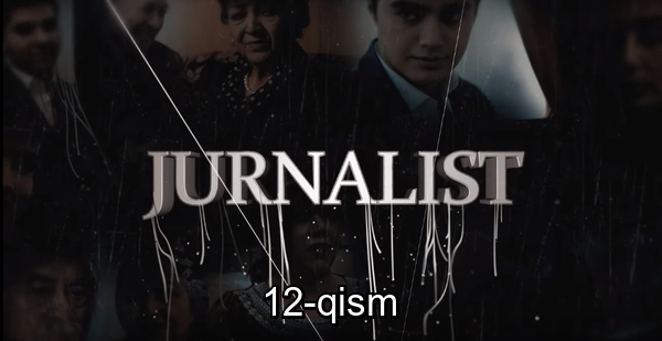Jurnalist 12-qism (o'zbek serial) Журналист 12-кисм (узбек сериал)
