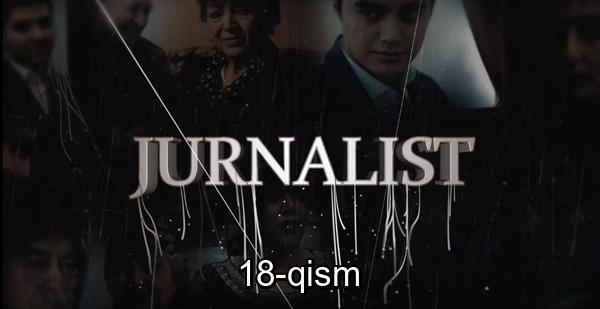 Jurnalist 18-qism (o'zbek serial) Журналист 18-кисм (узбек сериал)