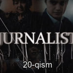 Jurnalist 20-qism  (o'zbek serial) | Журналист 20-кисм (узбек сериал)