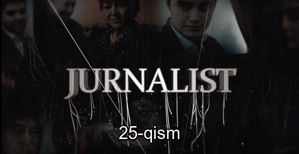 Jurnalist 25-qism (o'zbek serial) Журналист 25-кисм (узбек сериал)