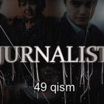 Jurnalist 49-qism (o'zbek serial) _ Журналист 49-кисм (узбек сериал)