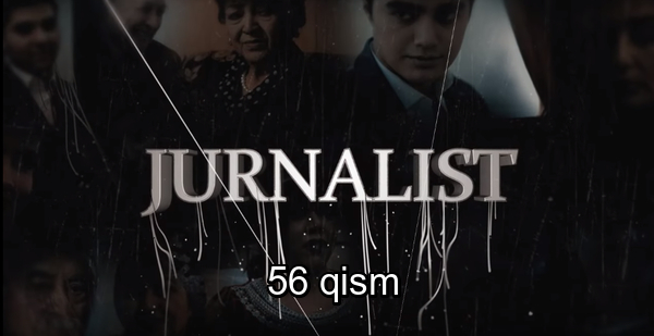 Jurnalist 56-qism (o'zbek serial) _ Журналист 56-кисм (узбек сериал)