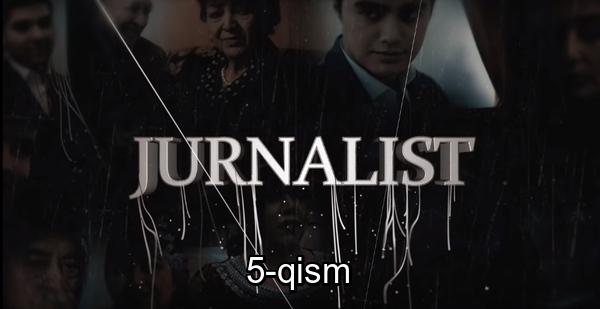Jurnalist (o'zbek serial) Журналист (узбек сериал) 5-qism
