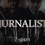 Jurnalist (o'zbek serial) | Журналист (узбек сериал) 7-qism