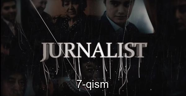 Jurnalist (o'zbek serial) Журналист (узбек сериал) 7-qism