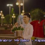 Mirabror Mirxalilov - Kapalagim | Мираброр Мирхалилов - Капалагим