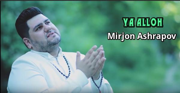 Mirjon Ashrapov - Ya Alloh Миржон Ашрапов - Я Аллох