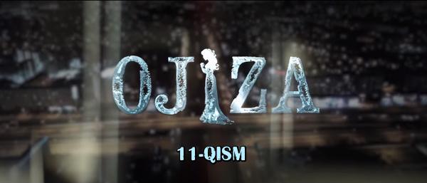 Ojiza (o'zbek serial) Ожиза (узбек сериал) 11-qism