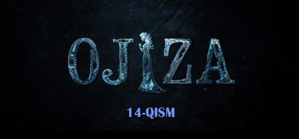 Ojiza (o'zbek serial) Ожиза (узбек сериал) 14-qism