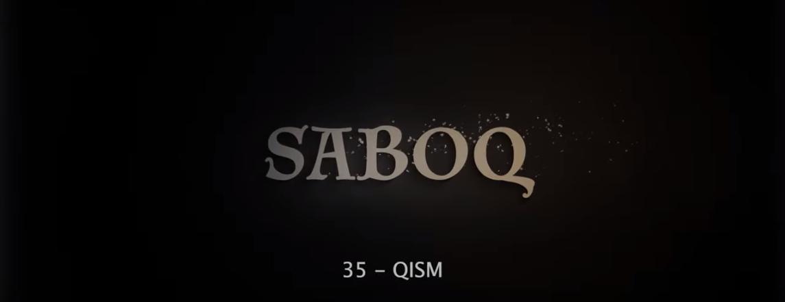 Saboq (o'zbek serial) Сабок (узбек сериал) 35-qism