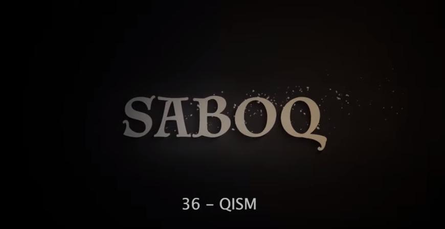 Saboq (o'zbek serial) Сабок (узбек сериал) 36-qism