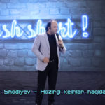 Sanjar Shodiyev - Hozirgi kelinlar haqida haqiqat | Санжар Шодиев - Хозирги келинлар хақида хақиқат