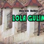 Ulug'bek Halikov - Lola gulim | Улугбек Халиков - Лола гулим