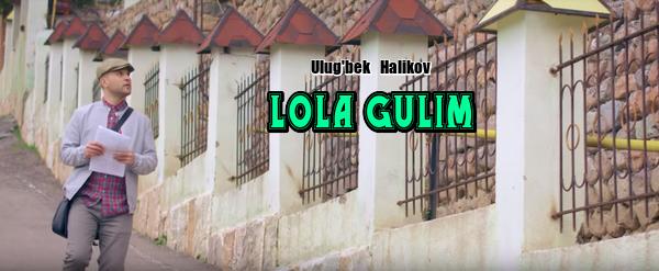 Ulug'bek Halikov - Lola gulim Улугбек Халиков - Лола гулим