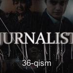 Журналист Сериали - 36 қисм | Jurnalist Seriali - 36 qism