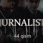 Журналист Сериали - 44 қисм | Jurnalist Seriali - 44 qism