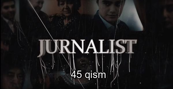 Журналист Сериали - 45 қисм Jurnalist Seriali - 45 qism