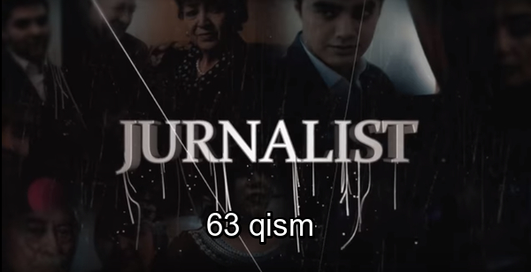 Журналист Сериали - 63 қисм Jurnalist Seriali - 63 qism