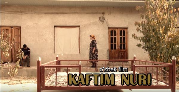 Kaftim nuri (o'zbek film) Кафтим нури (узбекфильм) 2019