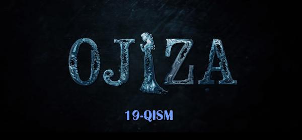 Ojiza (o'zbek serial) Ожиза (узбек сериал) 19-qism