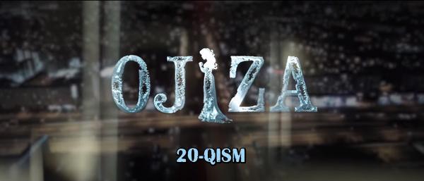 Ojiza (o'zbek serial) Ожиза (узбек сериал) 20-qism