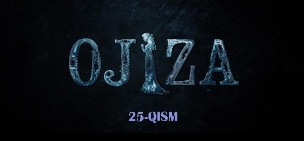 Ojiza (o'zbek serial) Ожиза (узбек сериал) 25-qism