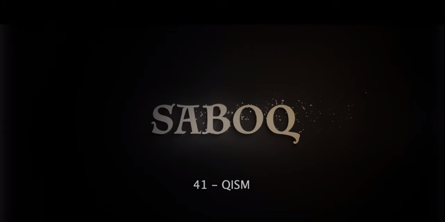 Saboq (o'zbek serial) Сабок (узбек сериал) 41-qism