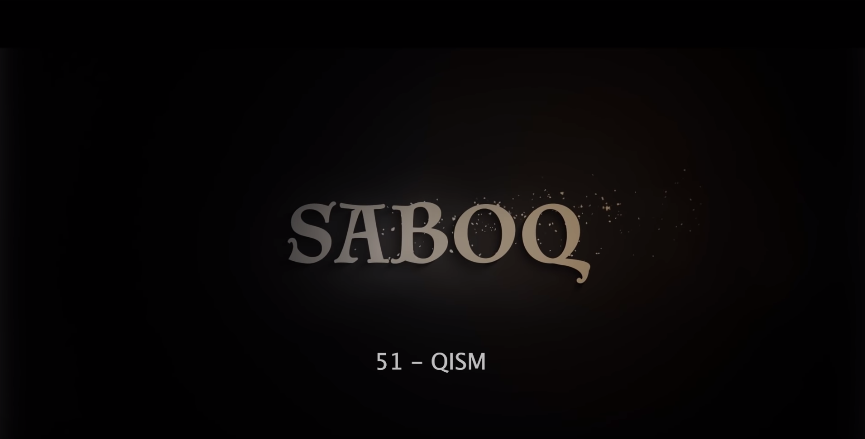 Saboq (o'zbek serial) Сабок (узбек сериал) 51-qism