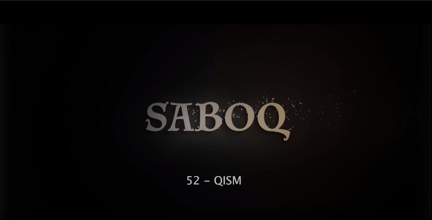 Saboq (o'zbek serial) Сабок (узбек сериал) 52-qism