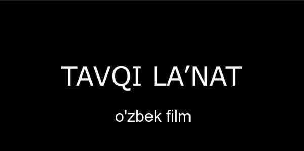 Tavqi lanat (o'zbek film) Тавки ланат (узбекфильм)