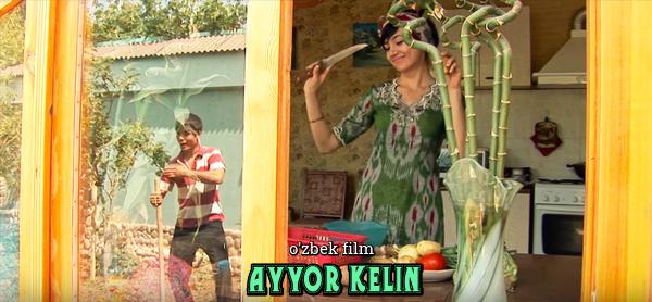 Ayyor kelin (o'zbek film) Айёр келин (узбекфильм) 2019