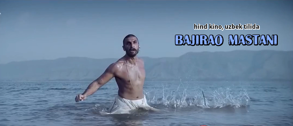 Bajirao Mastani (hind kino, uzbek tilida) HD