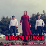 Nargiza Azimova - O'zbegimning qiziman nomli konsert dasturi 2019