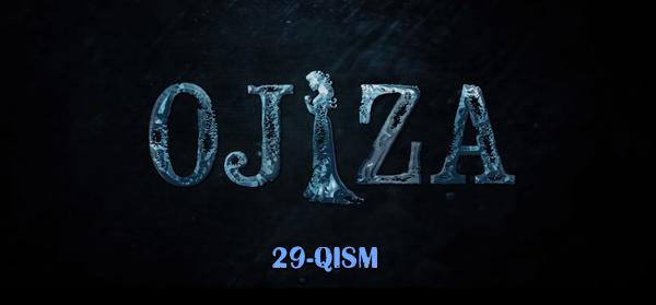 Ojiza (o'zbek serial) Ожиза (узбек сериал) 29-qism