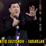 Ortiq Sultonov - erkaklar yili | Ортик Султонов - эркаклар йили
