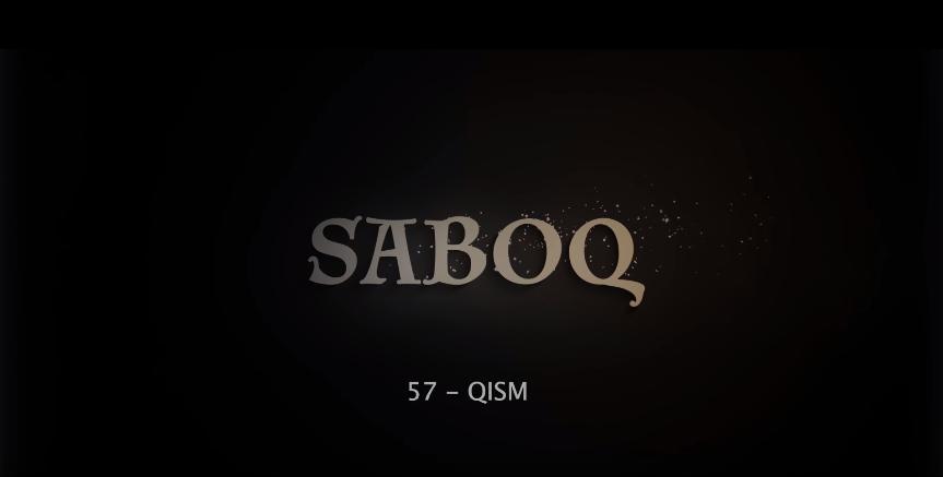 Saboq (o'zbek serial) Сабок (узбек сериал) 57-qism